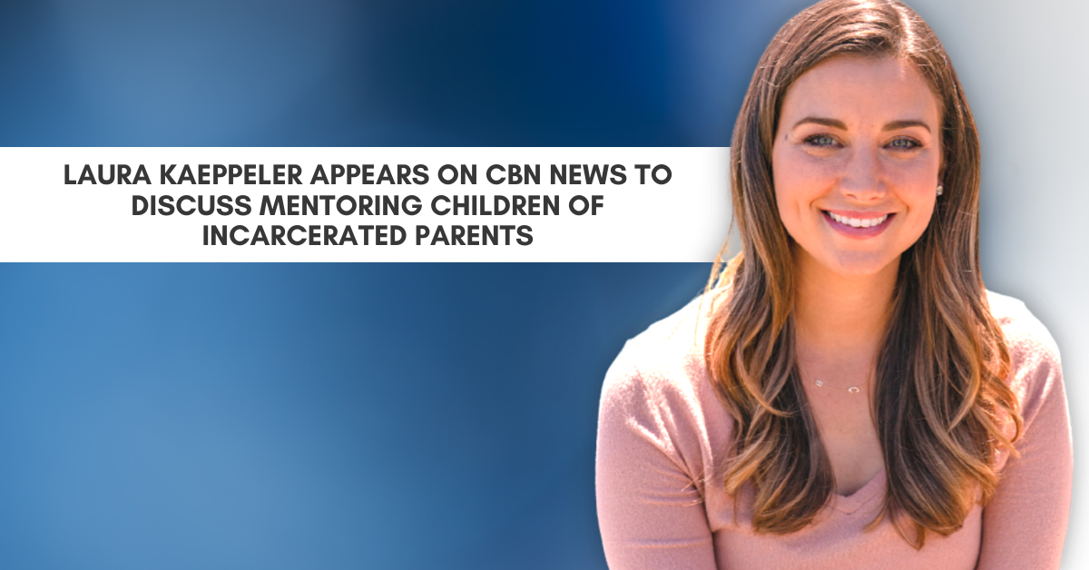 Laura Kaeppeler Appears On CBN News To Discuss Mentoring Children Of Incarcerated Parents