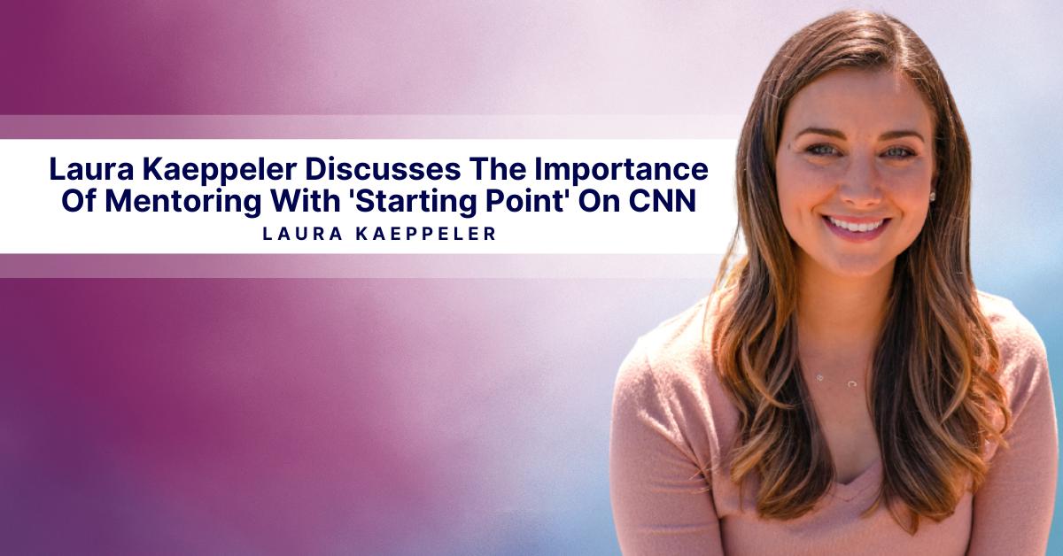 Laura Kaeppeler Importance Of Mentoring CNN Interview