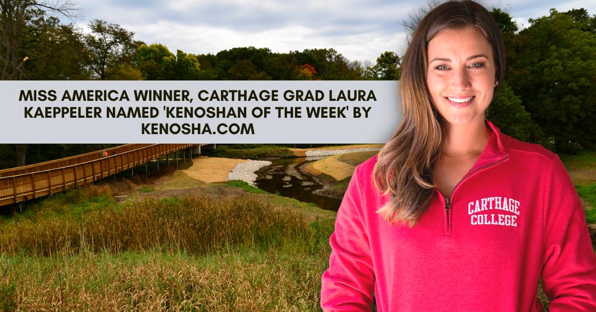 Miss America Winner, Carthage Grad Laura Kaeppeler Named 'Kenoshan Of The Week' By Kenoshacom